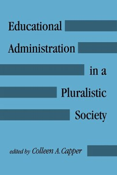 Educational Administration in a Pluralistic Society - Herausgeber: Capper, Colleen A.