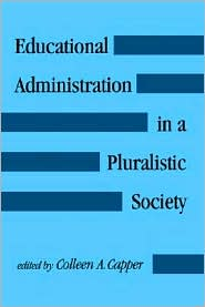 Educational Administration in a Pluralistic Society - Colleen A. Capper (Editor)