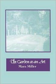 Garden as an Art - Mara Miller