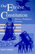 Our Elusive Constitution: Silences, Paradoxes, Priorities