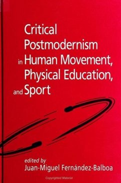 Critical Postmodernism in Human Movement, Physical Education, and Sport - Herausgeber: Fernandez-Balboa, Juan-Miguel