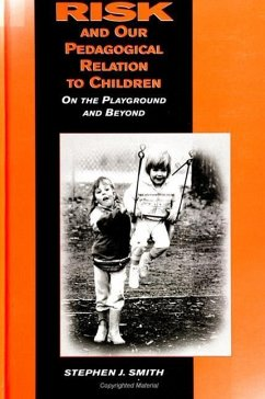 Risk and Our Pedagogical Relation to Children - Smith, Stephen J.