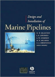Design and Installation of Marine Pipelines - Mikael W. Braestrup