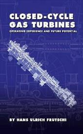 Closed-Cycle Gas Turbines: Operating Experience and Future Potential - Frutschi, Hans Ulrich