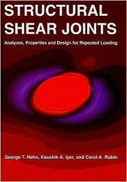 Structural Shear Joints: Analyses, Properties and Design for Repeat Loading