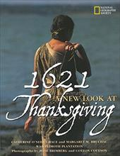 1621: A New Look at Thanksgiving - Grace, Catherine O'Neill / Bruchac, Margaret M. / Brimberg, Sisse