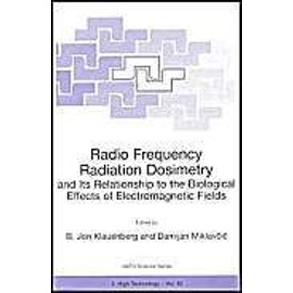 Radio Frequency Radiation Dosimetry and Its Relationship to the Biological Effects of Electromagnetic Fields - B. Jon Klauenberg