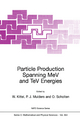 Particle Production Spanning MeV and TeV Energies - W. Kittel; P. J. Mulders; Olaf Scholten