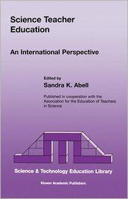 Science Teacher Education: An International Perspective - Sandra K. Abell (Editor)