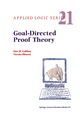 Goal-Directed Proof Theory - Dov M. Gabbay; Nicola Olivetti