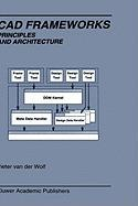 CAD Frameworks:: Principles and Architecture