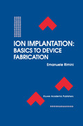 Rimini, Emanuele: Ion Implantation: Basics to Device Fabrication