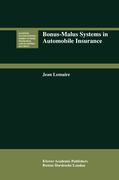 Lemaire, Jean: Bonus-Malus Systems in Automobile Insurance