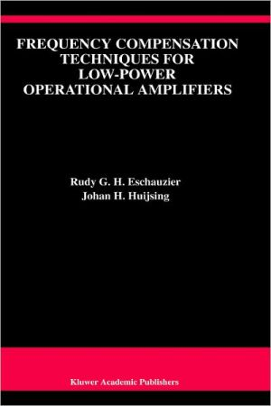 Frequency Compensation Techniques for Low-Power Operational Amplifiers - Rudy G.H. Eschauzier, Johan H. Huijsing, Johan Huijsing