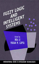 Fuzzy Logic and Intelligent Systems - Hua Li; Madan M. Gupta