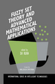 Fuzzy Set Theory and Advanced Mathematical Applications - Da Ruan