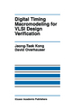 Digital Timing Macromodeling for VLSI Design Verification - Jeong-Taek Kong; David V. Overhauser