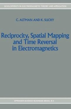 Reciprocity, Spatial Mapping and Time Reversal in Electromagnetics - Altman, C. Suchy, K.
