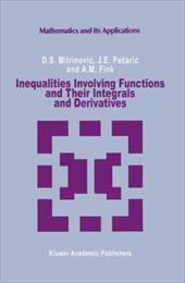 Inequalities Involving Functions and Their Integrals and Derivatives - Mitrinovic, Dragoslav S. / Pecaric, J. E. / Fink, A. M.