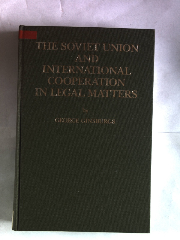 The Soviet Union and International Cooperation in Legal Matters, Part 2: Civil Law. Law in Eastern Europe, No. 38 (II). - Ginsburgs, George