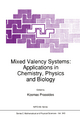 Mixed Valency Systems: Applications in Chemistry, Physics and Biology - Kosmas Prassides