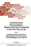 Developmental Neurocognition: Speech and Face Processing in the First Year of Life