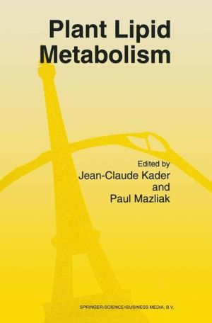 Plant Lipid Metabolism - J.C. Kader, Paul Mazliak