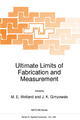 Ultimate Limits of Fabrication and Measurement - M. E. Welland; J. K. Gimzewski
