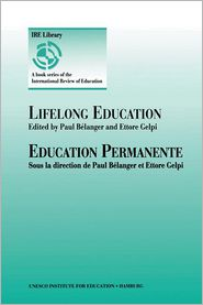 Lifelong Education - Paul Belanger (Editor), Ettore Gelpi (Editor), Paul Bilanger (Editor)