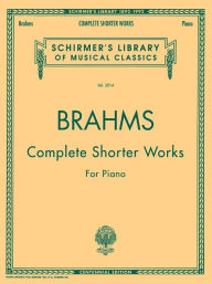 Complete Shorter Works: Piano Solo - Johannes Brahms