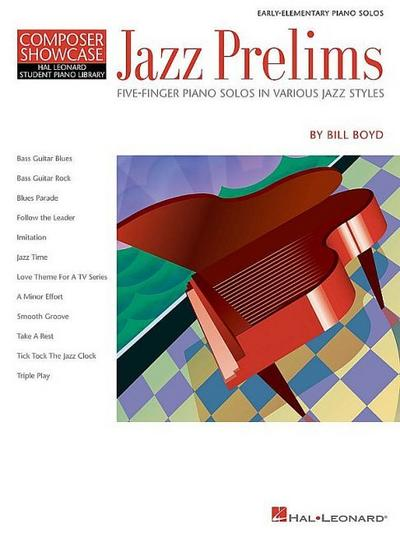 Jazz Prelims: Five-Finger Piano Solos in Various Jazz Styles Hlspl Composer Showcase - Bill Boyd