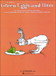 Green Eggs and Ham: For Soprano, Boy Soprano, and Piano - Robert Kapilow