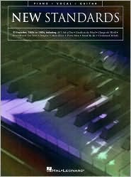 New Standards: 35 Favorites, 1960s to 1990s: Piano/Vocal/Guitar: (Sheet Music) - Hal Leonard Corp., Created by Hal Leonard Publishing Corporation