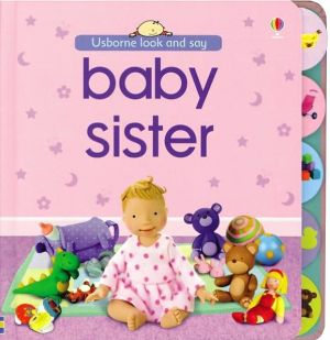 Baby Sister (Usborne Look and Say Series) - Hanri van Wyk (Illustrator), Graham Alder (Photographer), Jo Litchfield (Artist)