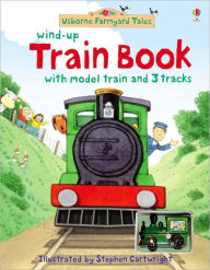 Wind-Up Train Book with Model Train and 3 Tracks (Usborne Farmyard Tales Series) - Heather Amery