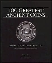 100 Greatest Ancient Coins - Harlan J. Berk, Foreword by David MacDonald