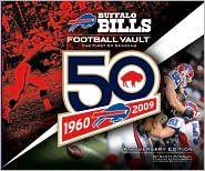 Buffalo Bills Football Vault: The First 50 Seasons - Scott Pitoniak, Jim Kelly (Afterword), Foreword by Chris Berman