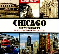 Chicago: A Past-To-Present Photo Tour [With Memorabilia]