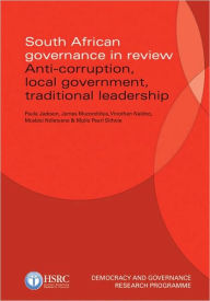 South African Governance in Review: Anti-Corruption, Local Government, Traditional Leadership - Paula Jackson