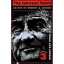 The Johnson Years, Volume Three: LBJ at Home and Abroad - Robert A. Divine