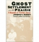 Ghost Settlement on the Prairie - Joseph V. Hickey