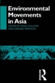 Environmental Movements in Asia - Arne Kalland; Gerard Persoon