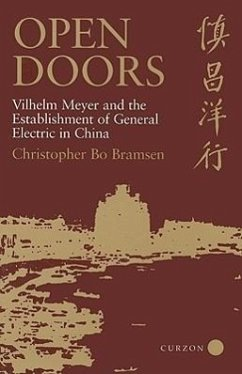 Open Doors: Vilhelm Meyer and the Establishment of General Electric in China - Bramsen, Christopher Bo