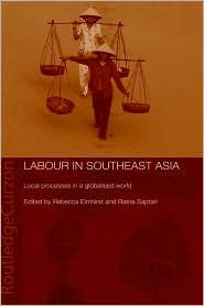 Labour in Southeast Asia: Local Processes in a Globalised World - Becky Elmhirst, Ratna Saptari