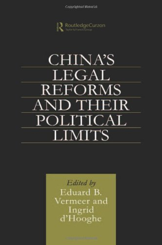 China's Legal Reforms and Their Political Limits - Vermeer, Eduard and Ingrid d'Hooghe