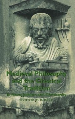 Medieval Philosophy and the Classical Tradition: In Islam, Judaism and Christianity - Inglis, John