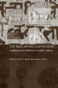 INDO-Aryan Controversy: Evidence and Inference in Indian History - Edwin Bryant