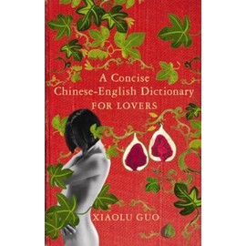 A Concise Chinese-English Dictionary For Lovers - Guo