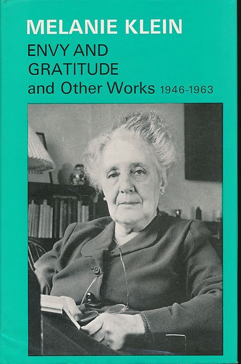 Envy and Gratitude and Other Works 1946-1963. The Writings of Melanie Klein Volume 3. Under the general editorship of Roger Money-Kyrle in collaboration with Betty Joseph, Edna O'Shaughnessy and Hanna Segal. - Klein, Melanie