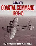 Coastal Command 1939-45: Photographs from the Imperial War Museum